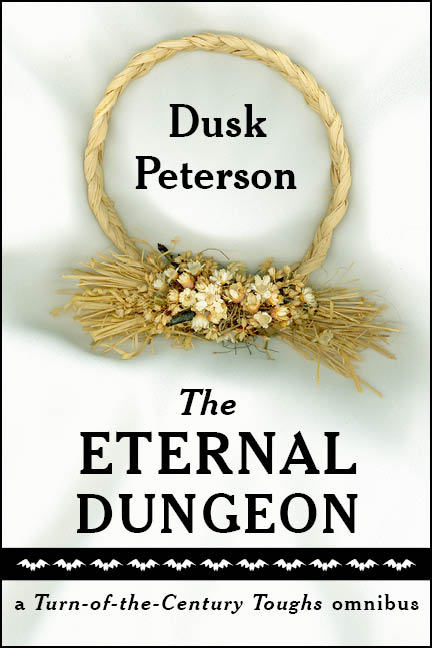 The Eternal Dungeon ¶ By Dusk Peterson