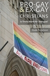 Pro-Gay and Ex-Gay Christians - Is There Room for Dialogue?